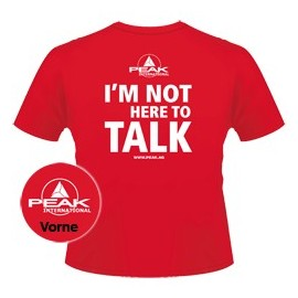 T-shirt I´m not here to talk