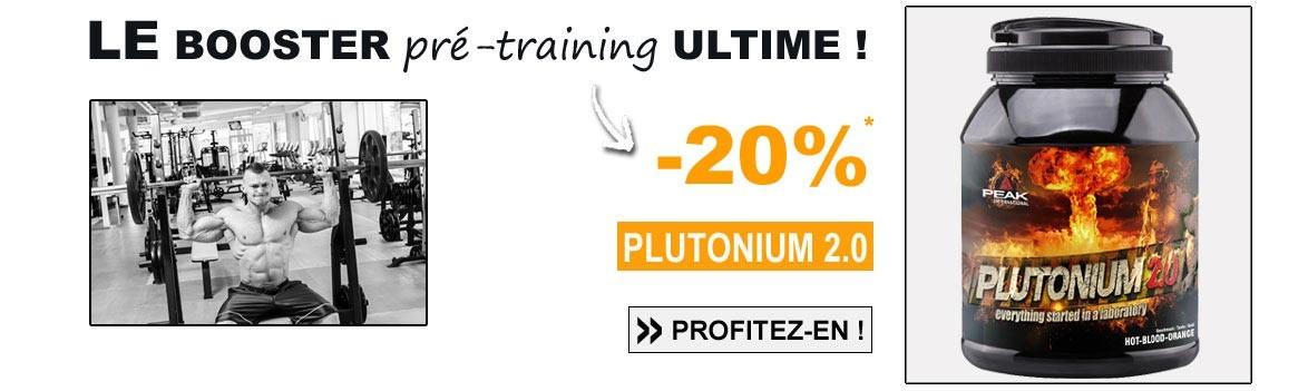 Le meilleurs des boosters pré-entraînement PLUTONIUM à -20%