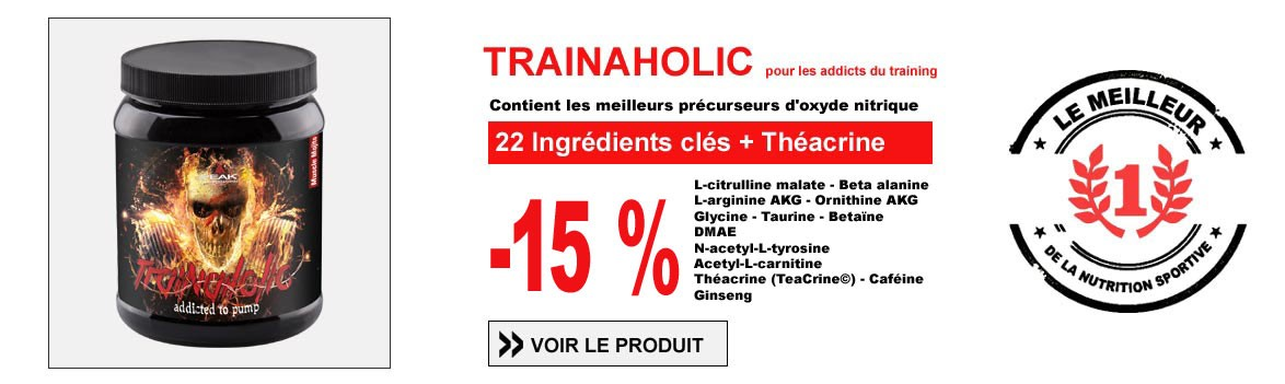 TRAINAHOLIC le booster pour les addicts du training
